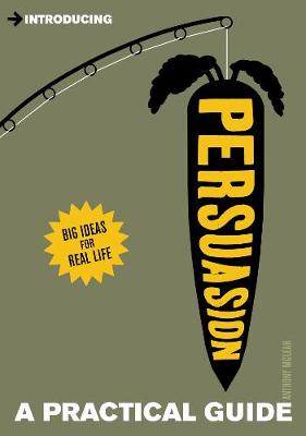 Introducing Persuasion: A Practical Guide - Introducing... (Paperback)