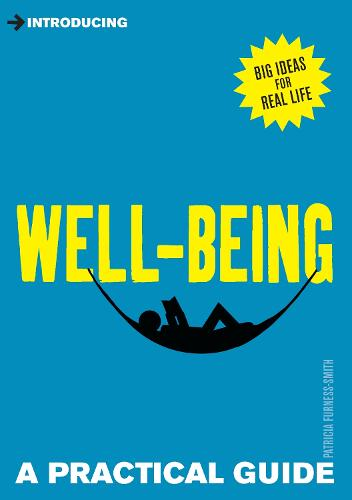 Introducing Well-being: A Practical Guide - Practical Guide Series (Paperback)