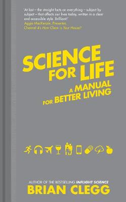 Science for Life: A manual for better living (Hardback)