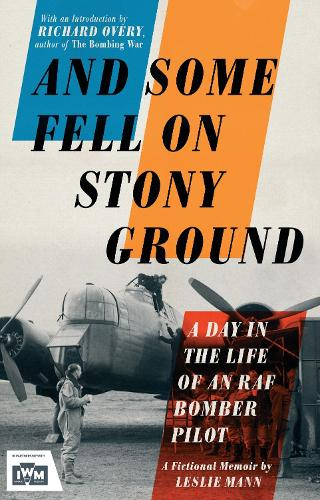 And Some Fell on Stony Ground: A Day in the Life of an RAF Bomber Pilot (Paperback)