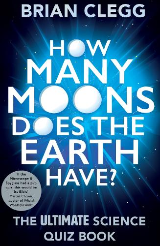 How Many Moons Does the Earth Have?: The Ultimate Science Quiz Book (Paperback)