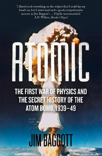 Atomic: The First War of Physics and the Secret History of the Atom Bomb 1939-49 (Paperback)