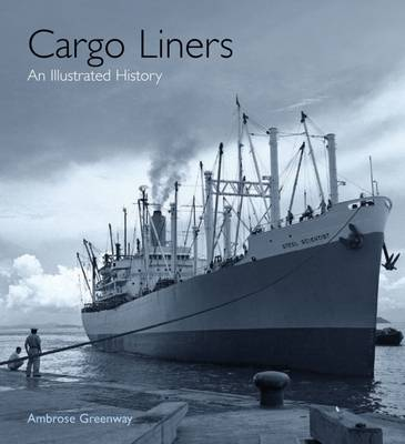 The Cargo Liners: An Illustrated History (Hardback)