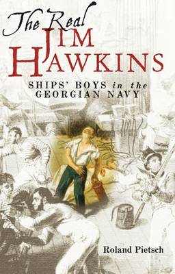 Real Jim Hawkins: Ship's Boys in the Georgian Navy (Hardback)