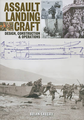 Assault Landing Craft: Design, Construction & Operations (Hardback)