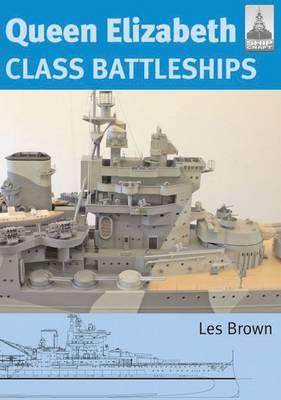 Queen Elizabeth Class Battleships - Shipcraft No. 15 (Paperback)