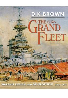 The Grand Fleet: Warship Design and Development 1906-1922 (Paperback)