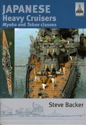 Shipcraft 5: Japanese Heavy Cruisers: Myoko and Takao Classes (Paperback)