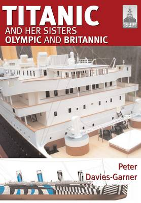 Shipcraft 18: Titanic and Her Sisters Olympic and Britannic (Paperback)