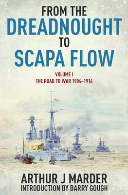 From the Dreadnought to Scapa Flow: Volume I: The Road to War 1904-1914 (Paperback)