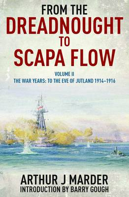 From the Dreadnought to Scapa Flow: Volume II: To the Eve of Jutland (Paperback)