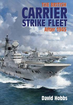 The British Carrier Strike Fleet: After 1945 (Hardback)
