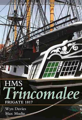The Frigate HMS Trincomalee 1817: Seaforth Historic Ship Series (Paperback)
