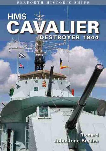 HMS Cavalier: Destroyer 1944: Seaforth Historic Ship Series (Paperback)