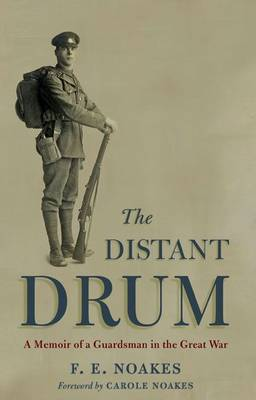 Distant Drum: a Memoir of a Guardsman in the Great War (Hardback)