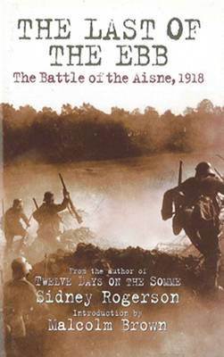 The Last of the Ebb: The Battle of the Aisne, 1918 (Paperback)