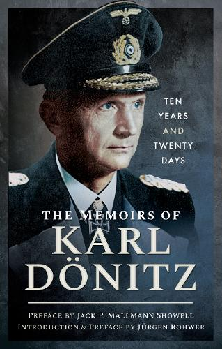 The Memoirs of Karl Doenitz: Ten Years and Twenty Days (Paperback)