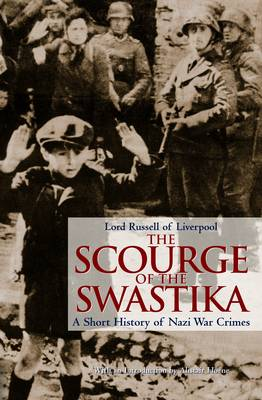 The Scourge of the Swastika: A Short History of Nazi War Crimes (Paperback)