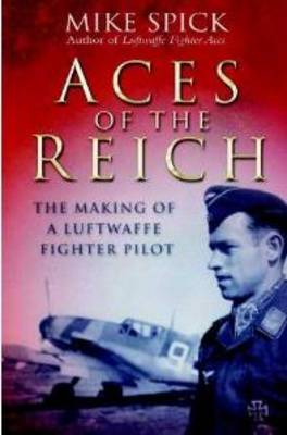 Aces of the Reich: The Making of a Luftwaffe Fighter Pilot (Paperback)