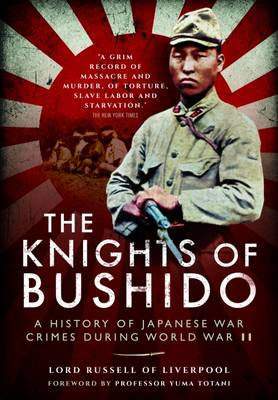 The Knights of Bushido: A History of Japanese War Crimes During World War II (Paperback)