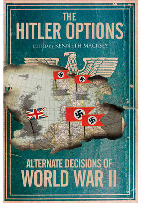 The Hitler Options: Alternate Decisions of World War II (Paperback)