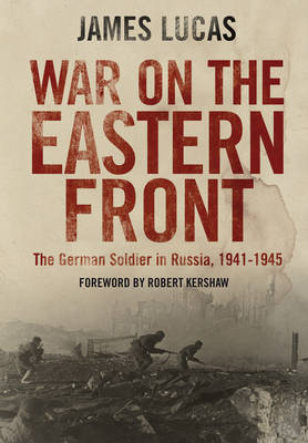 War on the Eastern Front: The German Soldier in Russia 1941-1945 (Paperback)