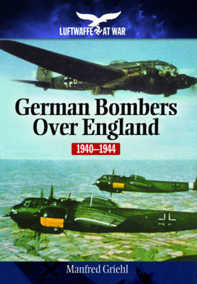 German Bombers Over England: 1940-1944 (Paperback)