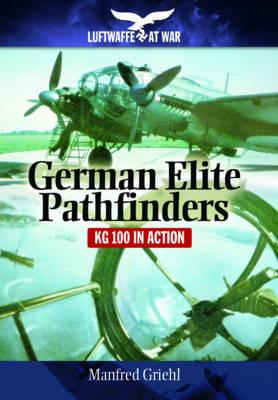 German Elite Pathfinders: KG 100 in Action (Paperback)