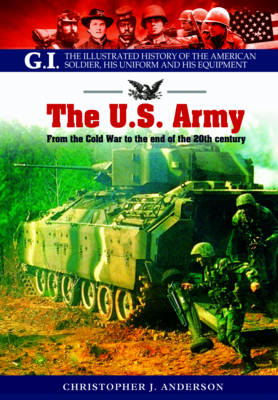 The US Army: From the Cold War to the End of the 20th Century (Paperback)