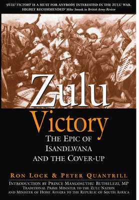 Zulu Victory: The Epic of Isandlwana and the Cover-Up (Paperback)