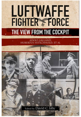 Luftwaffe Fighter Force: The View from the Cockpit (Paperback)