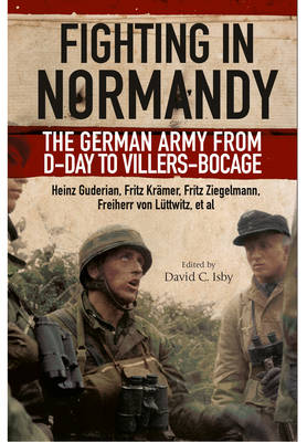Fighting in Normandy: The German Army from D-Day to Villers-Bocage (Paperback)