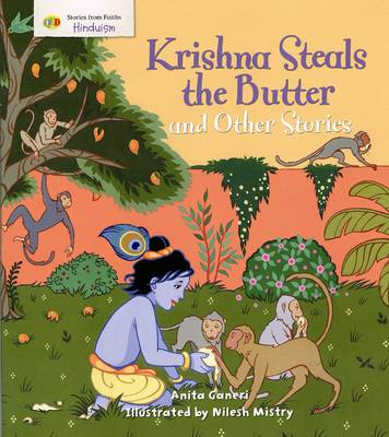 Krishna Steals the Butter and Other Stories: Stories from Faith: Hinduism - Stories from Faiths (Paperback)