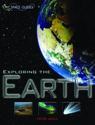 Exploring the Earth - Space Guides (Paperback)
