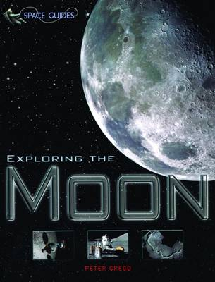 Exploring the Moon - Space Guides (Paperback)