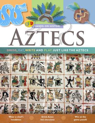 The Hands on History: Aztecs: Dress, Eat, Write and Play Just Like the Aztecs - Hands-on History 8 (Paperback)