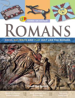 The Hands on History: Romans: Dress, Eat, Write and Play Just Like the Romans - Hands-on History 8 (Paperback)
