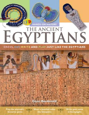 The Hands on History: The Ancient Egyptians: Dress, Eat, Write and Play Just Like the Egyptians - Hands-on History 8 (Paperback)