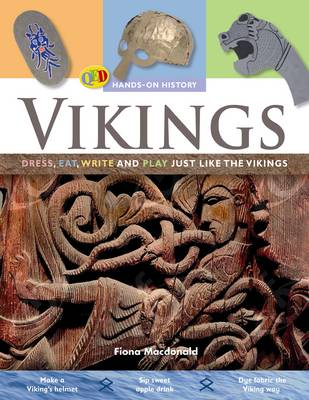 The Hands on History: Vikings: Dress, Eat, Write and Play Just Like the Vikings - Hands-On History 8 (Paperback)