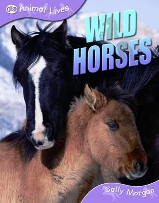 Wild Horses - Animal Lives (Paperback)