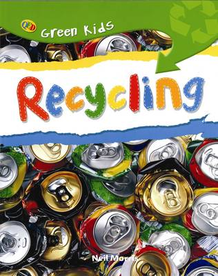 Recycling - Green Kids (Paperback)