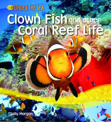 Clown Fish and Other Coral Reef Life - Under the Sea (Paperback)