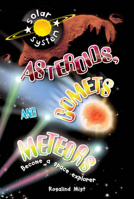 Asteroids, Comets and Meteors - Solar System (Paperback)