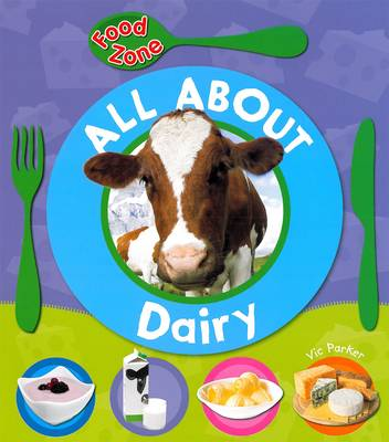 All About Dairy - Food Zone (Paperback)