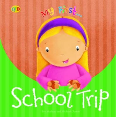 School Trip - My First (Paperback)