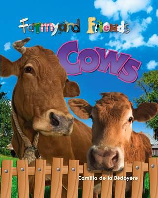Cows - Farmyard Friends v. 2 (Hardback)