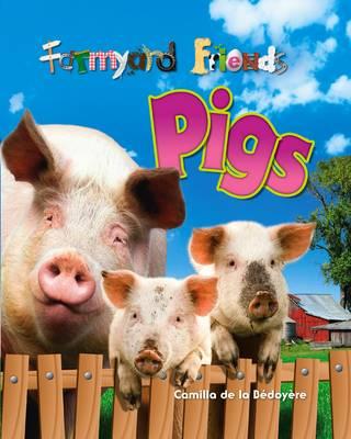 Pigs - Farmyard Friends v. 4 (Hardback)