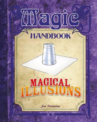 Magical Illusions - Magic Handbook (Hardback)