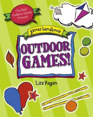 Outdoor Games: The Best Outdoor Games Around - Games Handbook (Hardback)