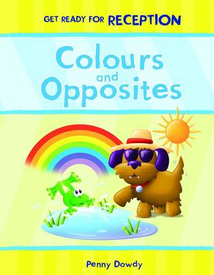 Colours and Opposites - Get Ready for Reception (Paperback)